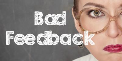 Bad Feedback