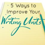 5 Simple Ways to Improve Your Writing Units